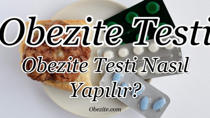 Obezite Testi: Obezite Testi Nasıl Yapılır?